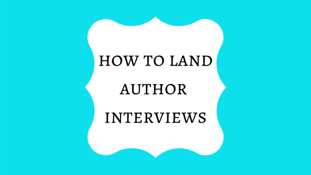 How to land author interviews