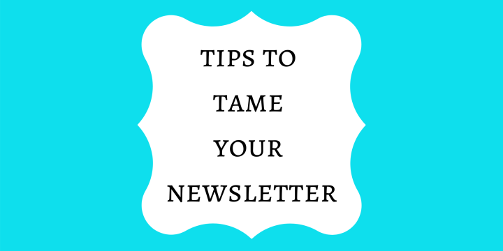 Experts Speak: Tips to Tame Your Newsletter with Mary Kit Caelsto