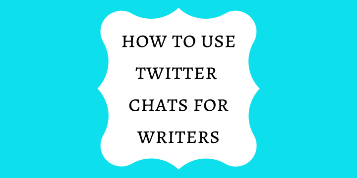 How to Use Twitter Chats for Writers as Networking Tools