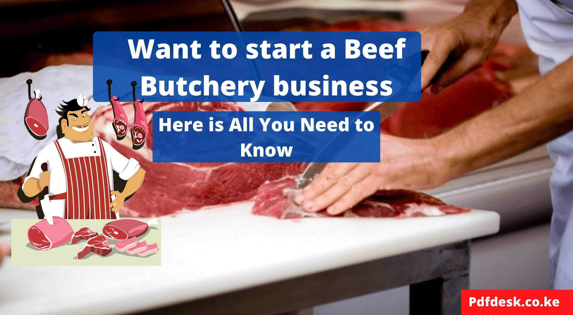 Want to start a Beef Butchery business in Kenya Here is All You Need to Know