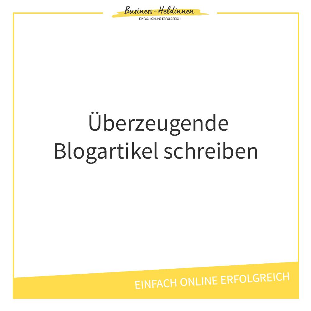 Wie du mit wenigen Kniffen deine Blogartikel überzeugender gestaltest und mehr Kunden gewinnst