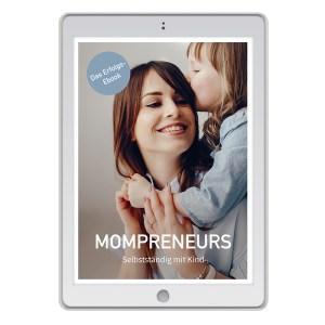 """E-Book """"Mompreneurs: Selbstständig mit Kind"""""""
