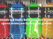 Gatorade is a Super Bowl icon, but at stores, sports drinks are fighting for growth