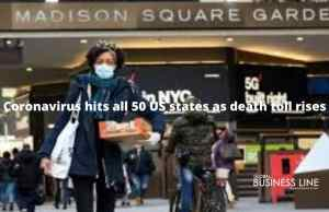Coronavirus hits all 50 US states as death toll rises