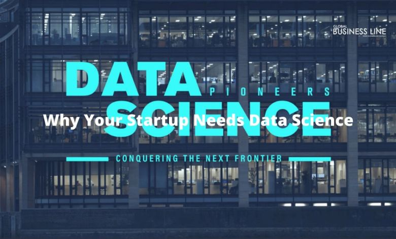 Why Your Startup Needs Data Science