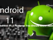 Android 11: 5 Features You Should Know About