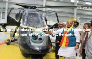 Defence Minister inaugurated new LCH Production Hangar at HAL Complex, Bengaluru