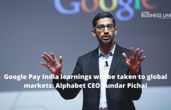 Google Pay India learnings will be taken to global markets: Alphabet CEO Sundar Pichai
