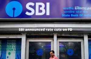 SBI announced rate cuts on FD