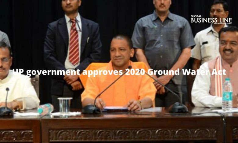 UP government approves 2020 Ground Water Act
