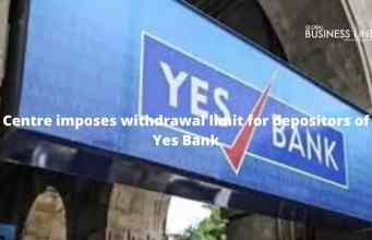 Centre imposes withdrawal limit for depositors of Yes Bank
