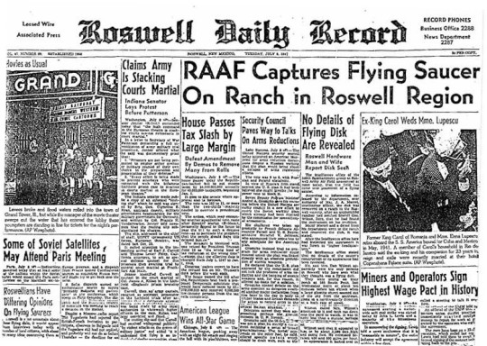 Roswell Daily Record from July 9, 1947 detailing the Roswell UFO incident. https://commons.wikimedia.org/wiki/File:RoswellDailyRecordJuly8,1947.jpg