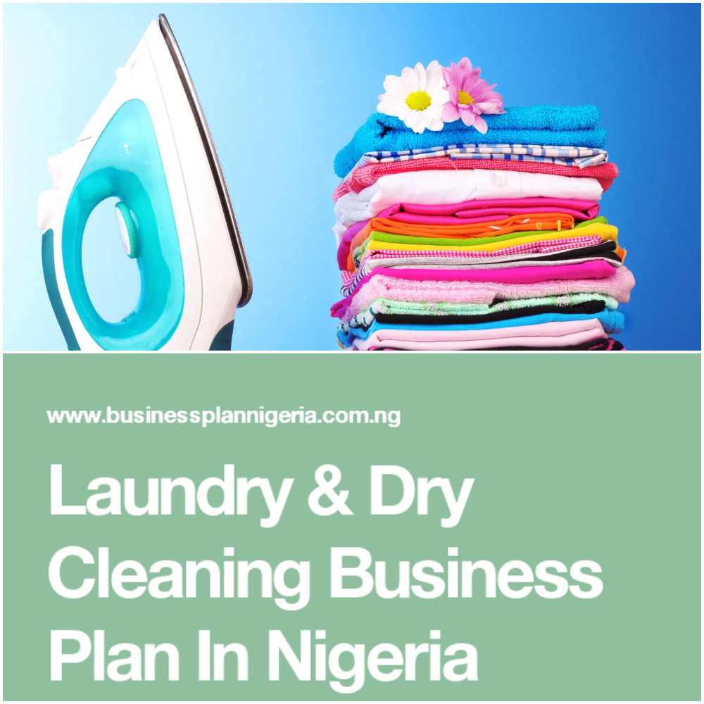DRY CLEANING / LAUNDRY BUSINESS PLAN IN NIGERIA