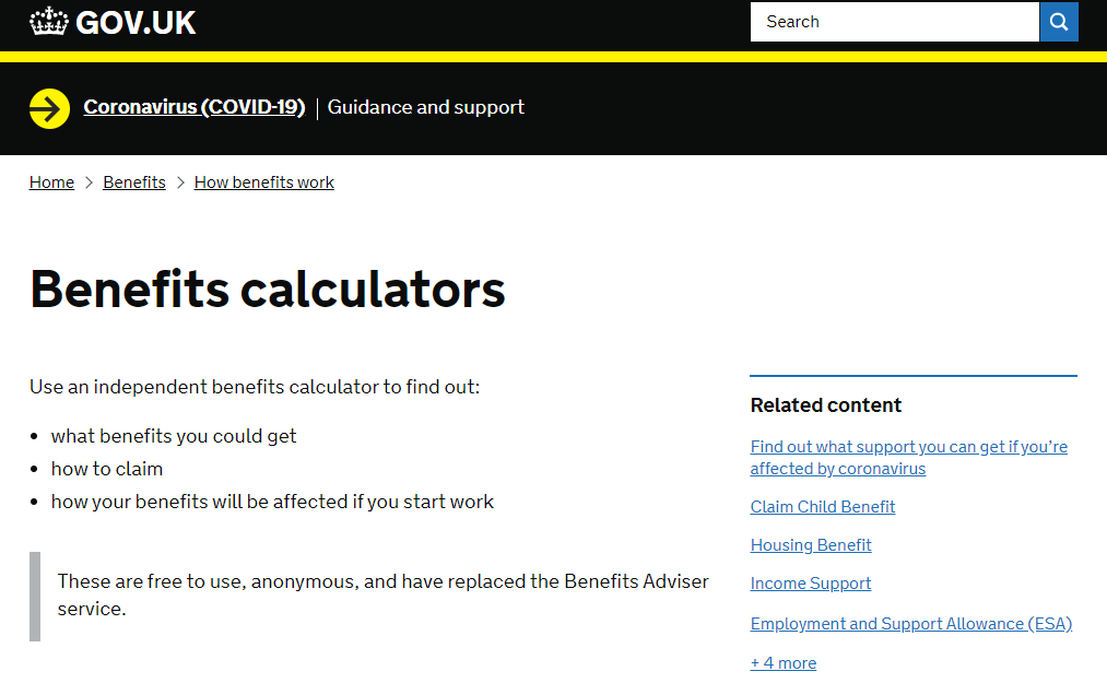 The government has a handy calculator so you can see what benefits you're entitled to