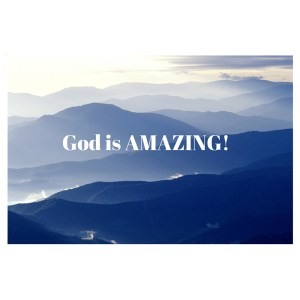 God is AMAZING!