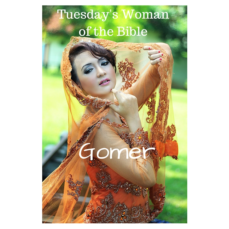 Tuesday's Woman of the Bible: Gomer