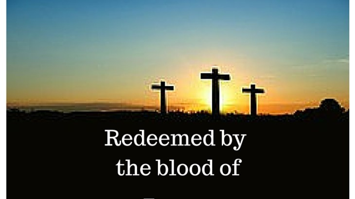 Redeemed by the blood of Jesus