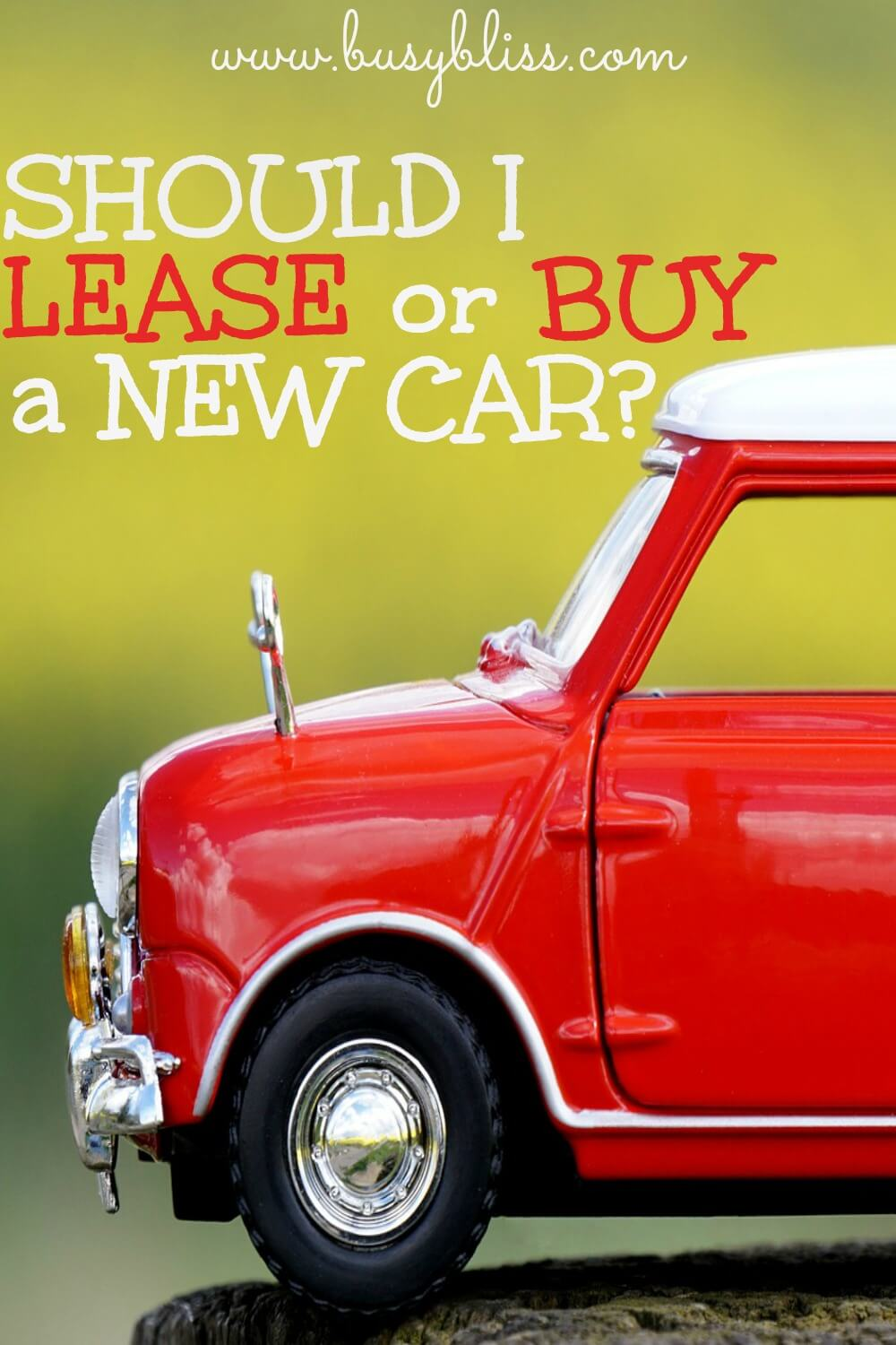 Should I Lease or Buy a New Car? - Busy Bliss