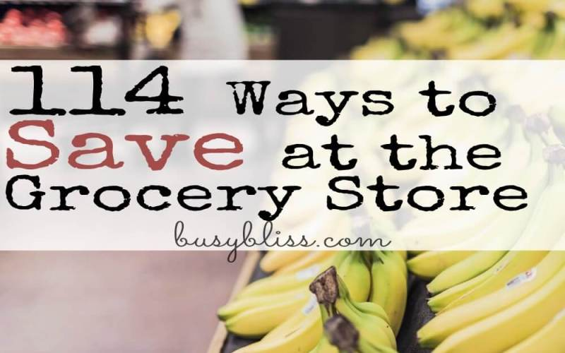 114 Ways to Save at the Grocery Store