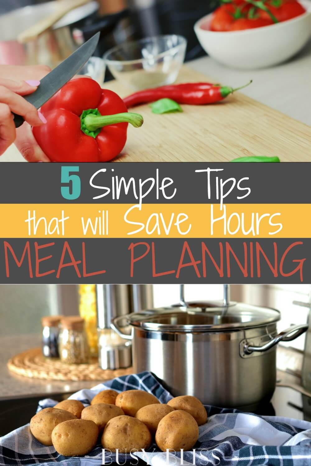 Save hours of time meal planning with these 5 easy tips. Use these tips each week to make meal planning simple and effective!