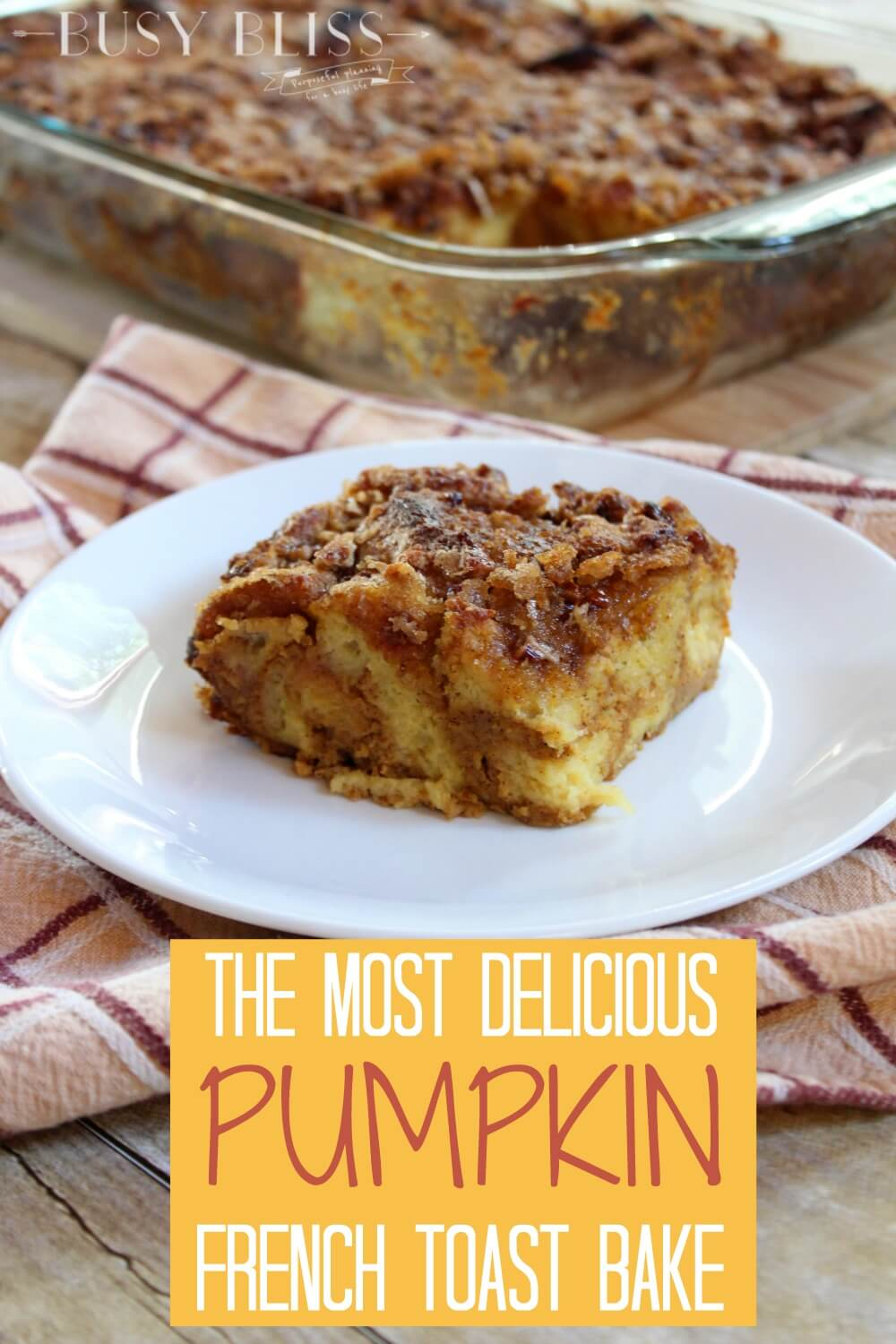Overnight Pumpkin French Toast Bake with streusel topping is great for breakfast, brunch, or dessert.  If you're looking for easy recipes, you have to add this to your Fall menu!