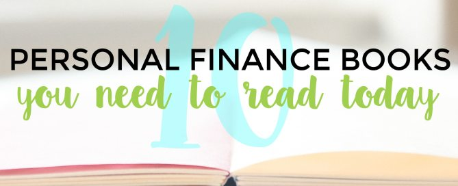 Ready to educate yourself financially? Here are 10 personal finance books you need to read ASAP.
