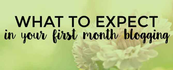 Your first month blogging doesn't have to be confusing.