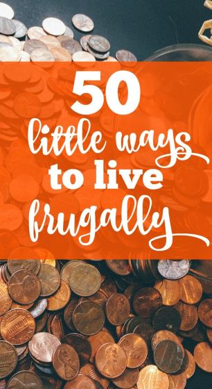 Living frugally doesn't have to mean a major lifestyle change right away. Here are 50 little ways to start living frugally.