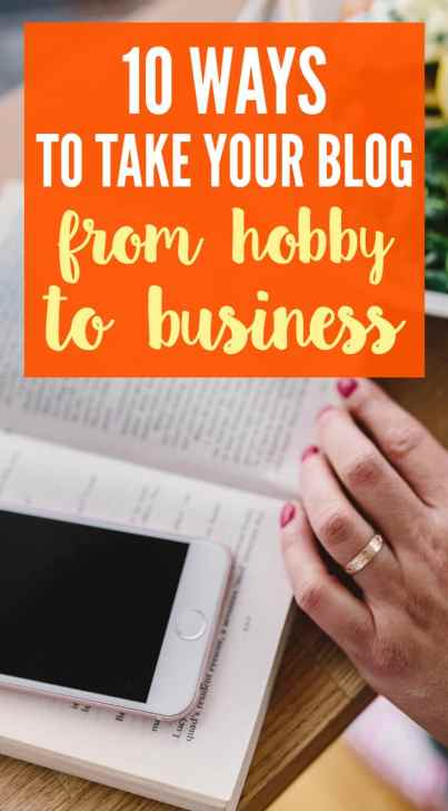 Take your blog from hobby to business with these ten steps.