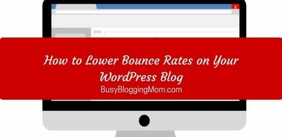 How to Lower Bounce Rates on Your WordPress Blog