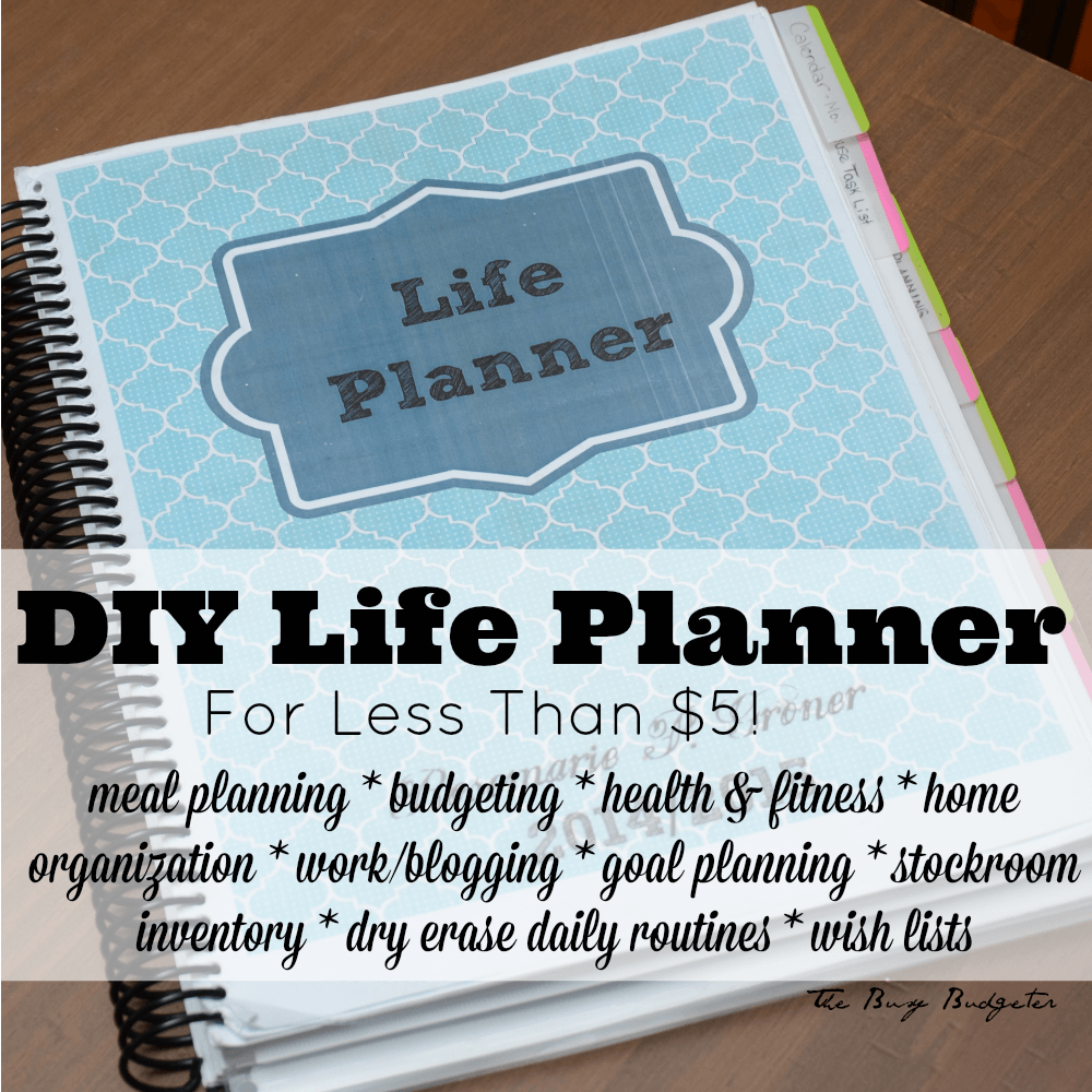 DIY Life Planner for Less than $5! - The Busy Budgeter