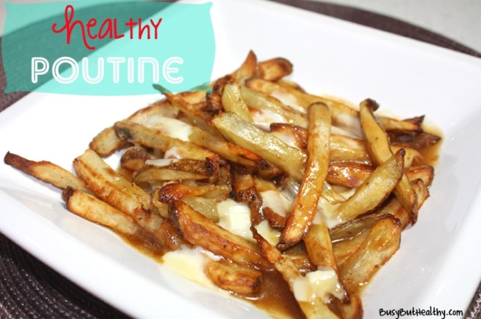 https://i2.wp.com/www.busybuthealthy.com/wp-content/uploads/2013/12/Healthy-Poutine.jpg?w=700