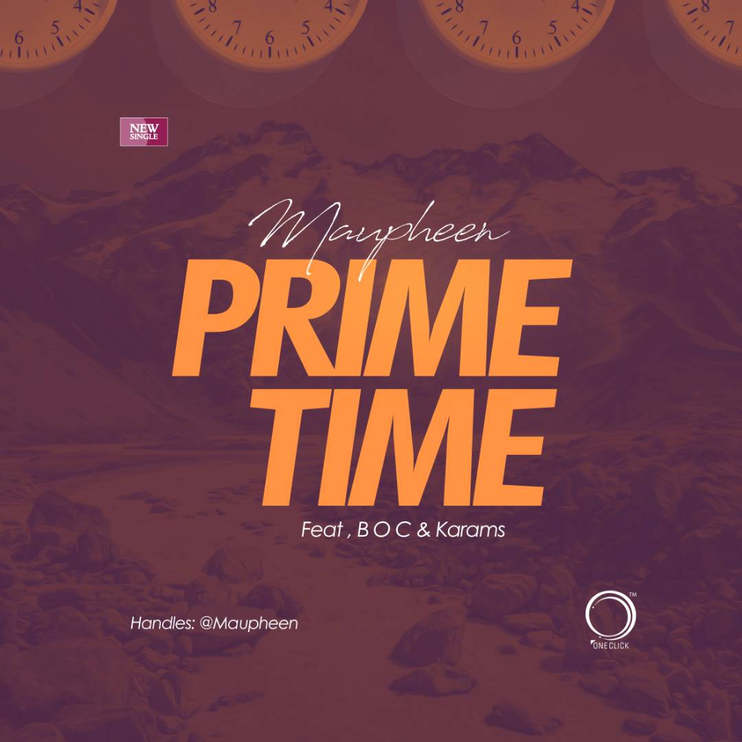 Maupheen - Prime time (Feat. B.O.C. Madaki & karams)