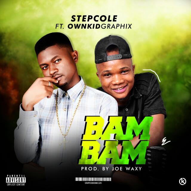Stepcole Ft OwnkidGraphix - Bam Bam