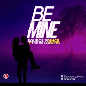Source Prince Ft F-Six The Goodest Boy – Be Mine
