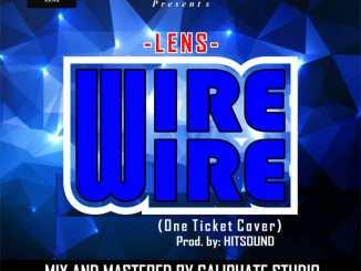 Lens - One Ticket (Kizz Daniel Cover)