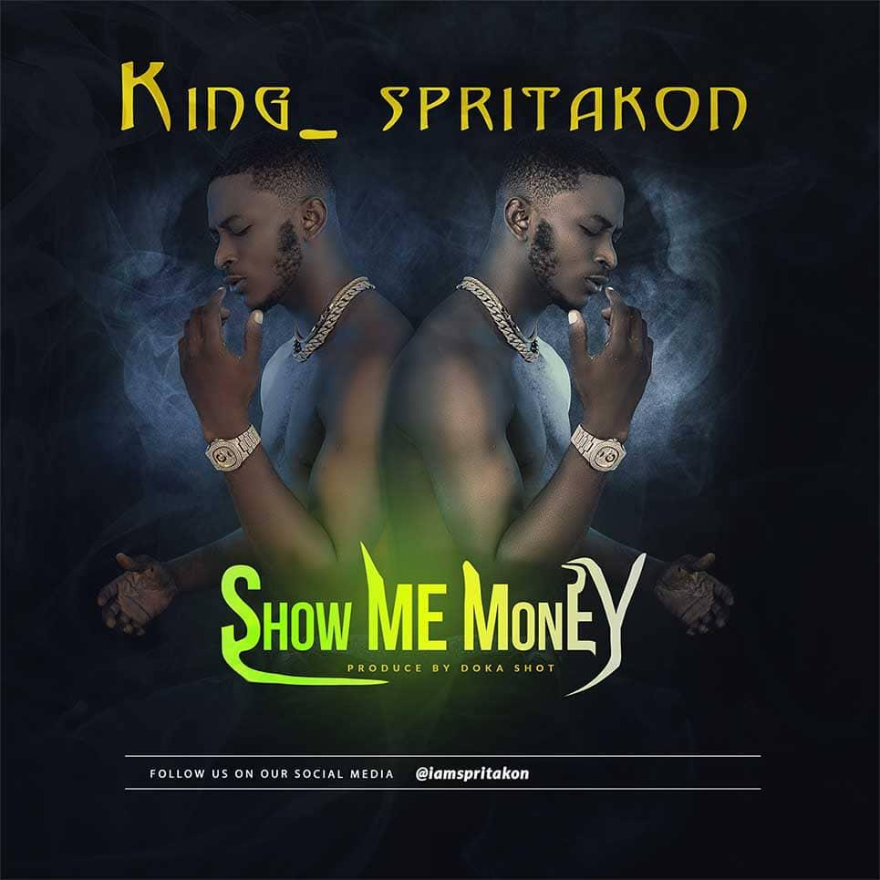 King Spritakon - Show Me Money