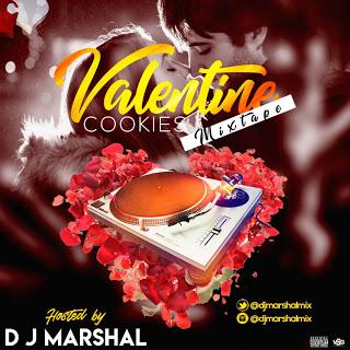 MIXTAPE: Dj Marshal - Valentine Cookies Mix