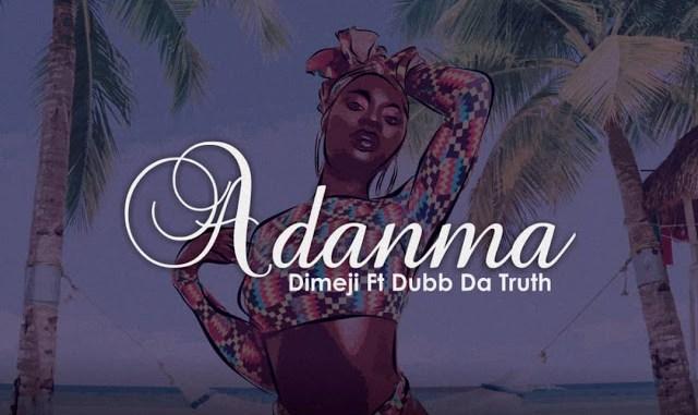 Adanma- Dimeji ft Dubb Da Truth