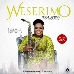 Psalmist Precious - Weserimo