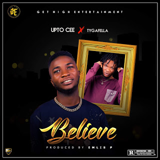 Upto Cee - Believe ft Tygafella