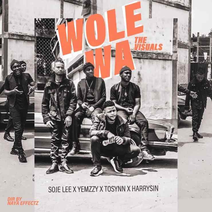 Soje Lee Ft. Yemzzy X Tosynn X Harrysin - Wole Wa