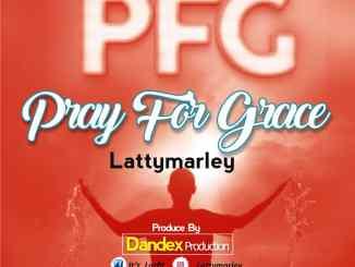 Latty Marley - Pray For Grace