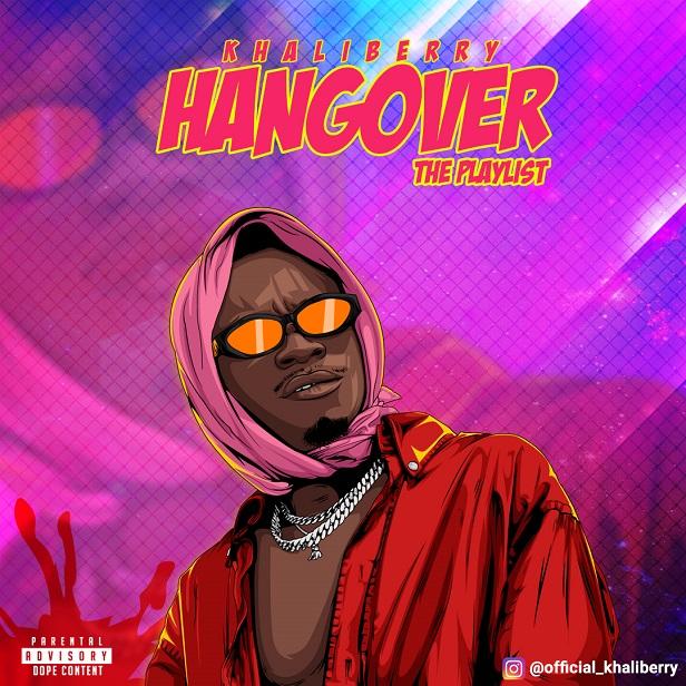 Khaliberry - Hangover (The Playlist)