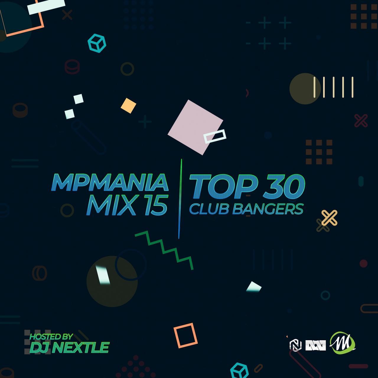 Dj Nextle - MPmania Mix 15 (Top 30 Club Bangers)