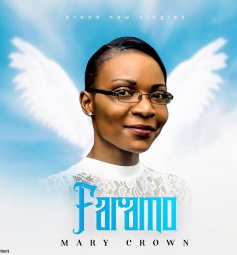 Gospel Music: Mary Crown - Faramo | 360NaijaHits