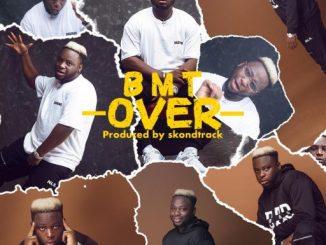 Download Music: BMT – Over (Prod. by Skondtrack) Mp3 | 430Box.com