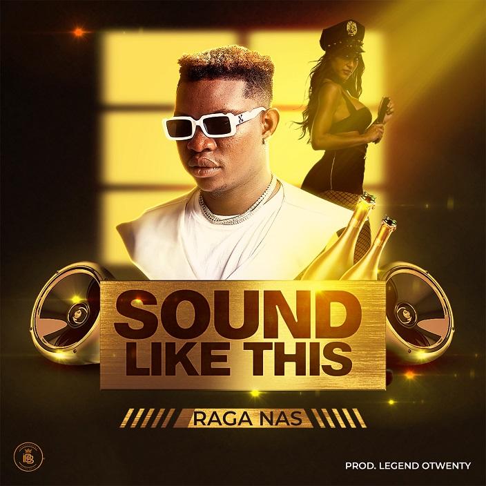 Raga Nas - Sound Like This