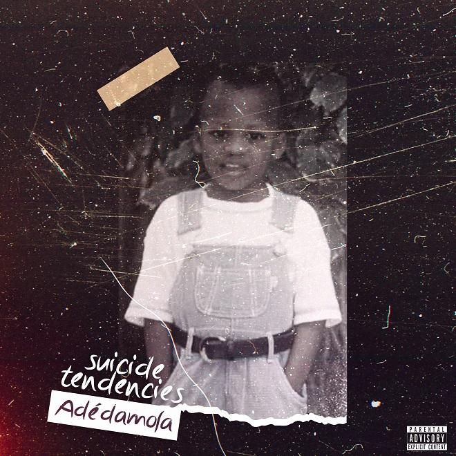 Adédamola - Suicide Tendencies (EP)