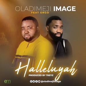 Oladimeji Image – Halleluyah ft Engo